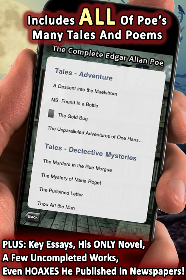 The Complete Edgar Allan Poe for iPhone and iPod Touch - All Of Poe's Classic Tales And Poems PLUS: Key Essays, His ONLY Novel, A Few Uncompleted Works, Even HOAXES He Published In Newspapers!