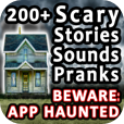 200+ Scary Stories, Sounds, And Pranks on iPhone, iPod Touch, and iPad by 288 Vroom
