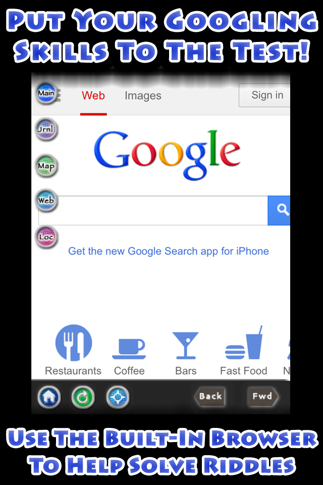 Put your Googling skills to the test Use the built-in web browser to help solve riddles