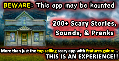 200+ Scary Stories, Sounds, And Pranks for iPhone, iPod Touch, and iPad